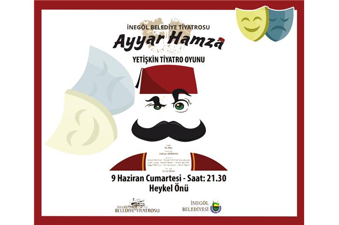İnegöl Belediye Tiyatrosu Ayyar Hamza Yetişkin Tiyatro Oyunu